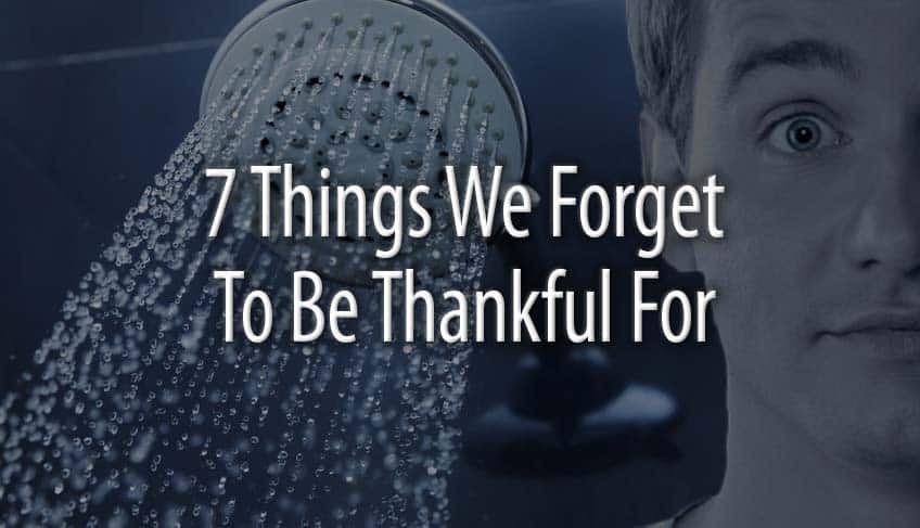 7 Things We Forget to Give Thanks For