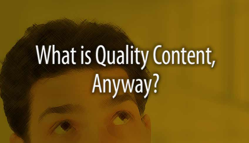 What Is Quality Content, Anyway?