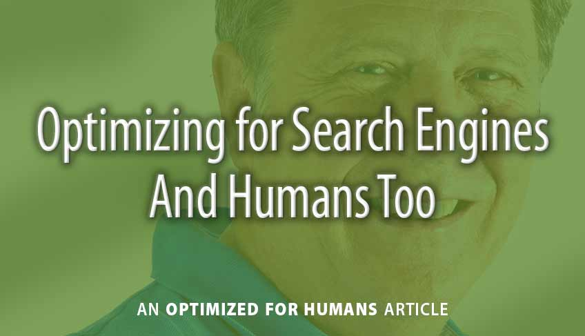Optimizing for Search Engines and Humans Too