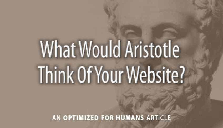 What Would Aristotle Think of Your Website