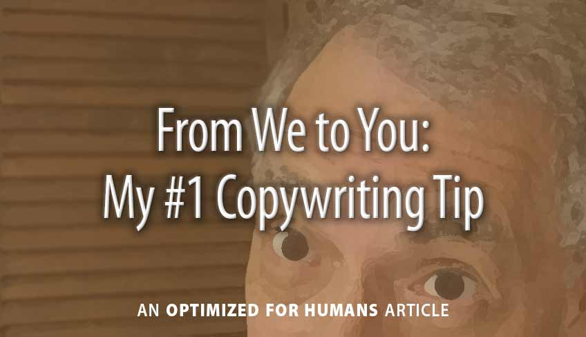 From We to You: My #1 Copywriting Tip
