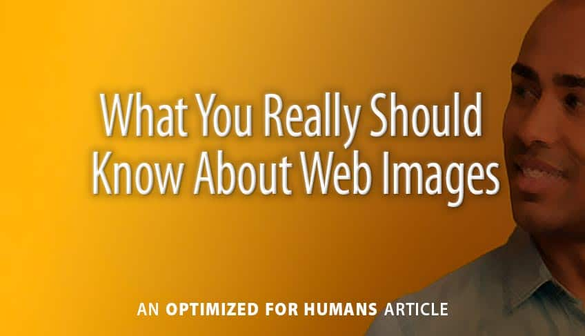 What You Really Should Know About Web Images